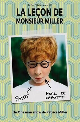PATRICE MILLER DANS LA LECON DE MONSIEUR MILLER (Au Rikiki Theatre)