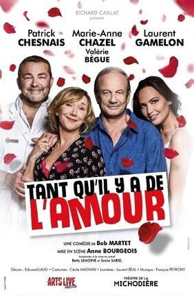 TANT QU'IL Y A DE L'AMOUR AVEC PATRICK CHESNAIS ET MARIE-ANNE CHAZEL (Theatre Casino Barriere)