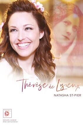 NATASHA ST-PIER - THERESE DE LISIEUX