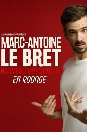 MARC ANTOINE LE BRET NOUVEAU SPECTACLE EN RODAGE