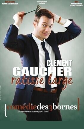 CLEMENT GAUCHER RATISSE LARGE