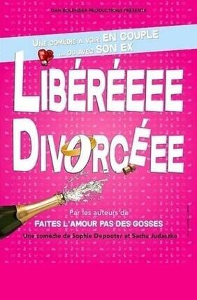 LIBEREEE DIVORCEEE A la Comedie de Lille