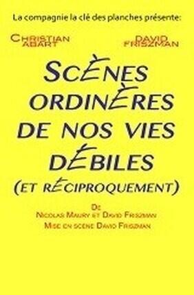 SCENES ORDINAIRES DE NOS VIES DEBILES ET RECIPROQUEMENT (Theatre de Poche Graslin)