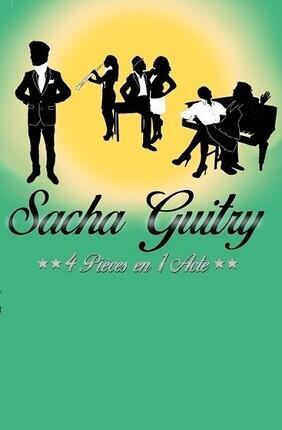 GUITRY : 4 PIECES EN 1 ACTE