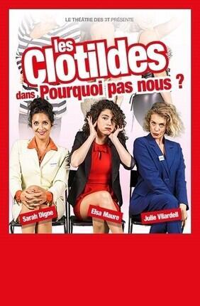 LES CLOTILDES DANS POURQUOI PAS NOUS ! (Le Palace Avignon)