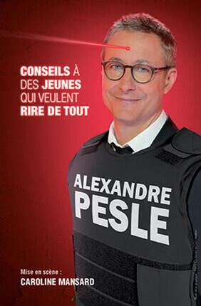 ALEXANDRE PESLE DANS CONSEILS A DES JEUNES QUI VEULENT RIRE DE TOUT A AIX EN PROVENCE